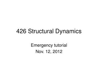 426 Structural Dynamics