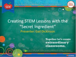 """Creating STEM Lessons with the """"Secret Ingredient""""(7-12)"""