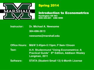 Spring 2014 Introduction to Econometrics Huntington CH 463       				ECN 423-201   CRN 3050