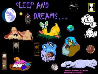 SLEEP AND           DREAMS…