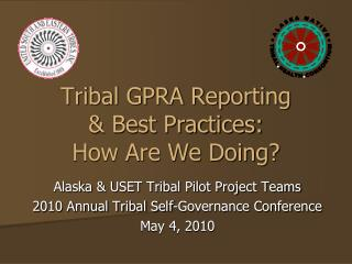 Tribal GPRA Reporting   Best Practices:  How Are We Doing