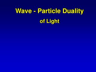 Wave - Particle Duality of Light