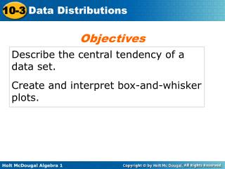 Describe the central tendency of a data set. Create and interpret box-and-whisker plots.