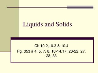 Liquids and Solids