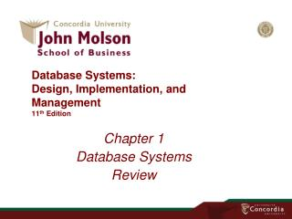 Database Systems:  Design, Implementation, and Management 11 th  Edition