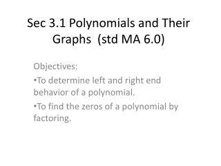 Sec 3.1 Polynomials and Their Graphs  (std MA 6.0)