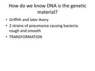 How do we know DNA is the genetic material?