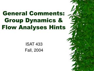 General Comments: Group Dynamics & Flow Analyses Hints
