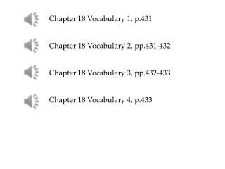 Chapter 18 Vocabulary 1, p.431 Chapter 18 Vocabulary 2, pp.431-432