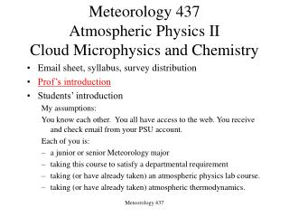 Meteorology 437 Atmospheric Physics II Cloud Microphysics and Chemistry