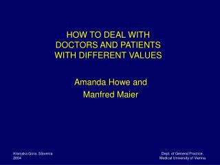 HOW TO DEAL WITH  DOCTORS AND PATIENTS  WITH DIFFERENT VALUES