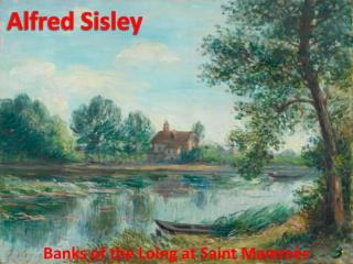 Banks of the  Loing  at Saint  Mamm�s
