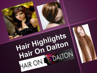 Hair Highlights Hair On Dalton