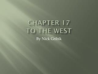 Chapter 17 To the west