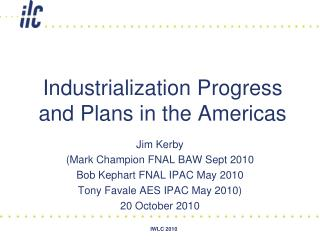 Industrialization Progress and Plans in the Americas