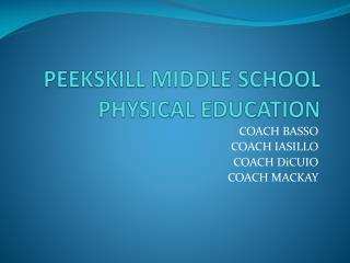PEEKSKILL MIDDLE SCHOOL PHYSICAL EDUCATION