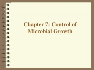 Chapter 7: Control of Microbial Growth