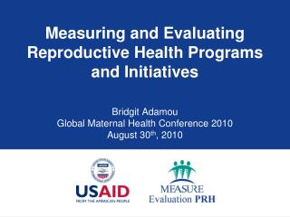 Measuring and Evaluating Reproductive Health Programs and Initiatives