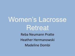 Women's Lacrosse Retreat