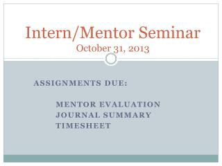 Intern/Mentor Seminar October 31, 2013