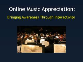 Online Music Appreciation: