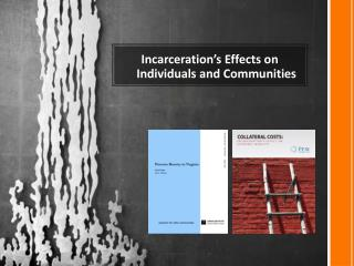 Incarceration's Effects on Individuals and Communities