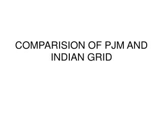 COMPARISION OF PJM AND INDIAN GRID