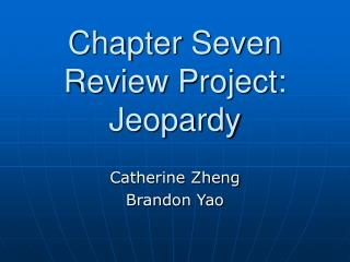 Chapter Seven Review Project: Jeopardy