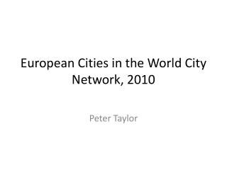 European Cities in the World City Network, 2010