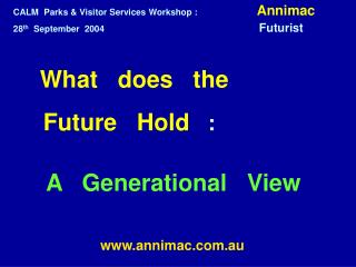 What   does   the        Future   Hold    :   A   Generational   View annimac.au
