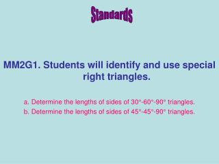 MM2G1. Students will identify and use special right triangles.