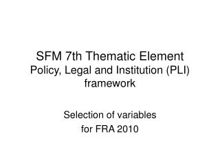 SFM 7th Thematic Element Policy, Legal and Institution (PLI) framework