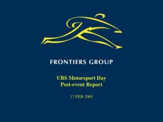 UBS Motorsport Day Post-event Report  17-FEB-2005