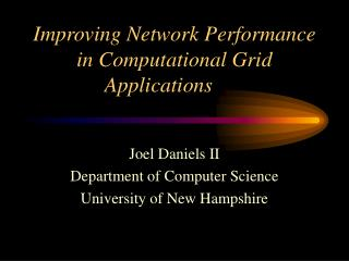 Improving Network Performance in Computational Grid Applications