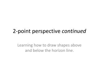 2-point perspective  continued