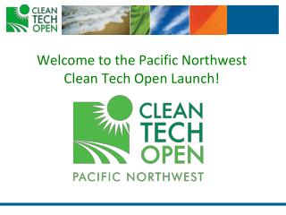 Welcome to the Pacific Northwest Clean Tech Open Launch!