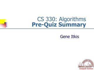 CS 330: Algorithms Pre-Quiz Summary