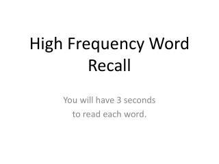 High Frequency Word  Recall