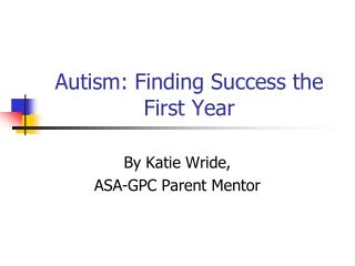 Autism: Finding Success the First Year