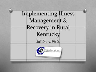 Implementing Illness Management  Recovery in Rural Kentucky