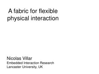 A fabric for flexible physical interaction