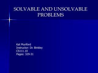 SOLVABLE AND UNSOLVABLE  PROBLEMS