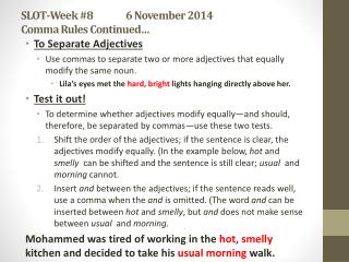 SLOT-Week # 8 6 November 2014 Comma Rules Continued…