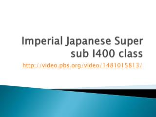 Imperial Japanese Super sub I400 class