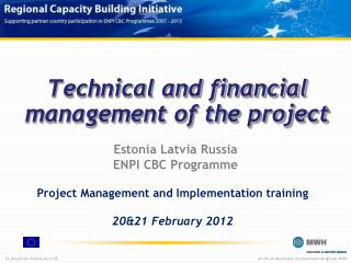 Technical and financial management of the project