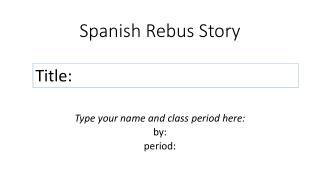 Spanish Rebus Story
