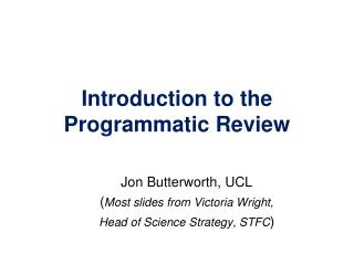 Introduction to the Programmatic Review