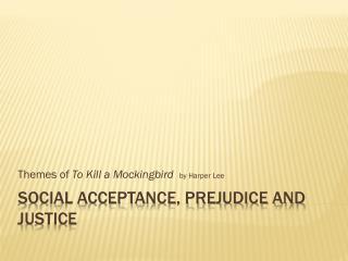 Social acceptance, prejudice and justice
