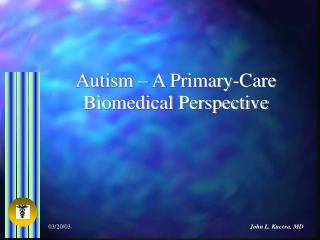 Autism � A Primary-Care Biomedical Perspective