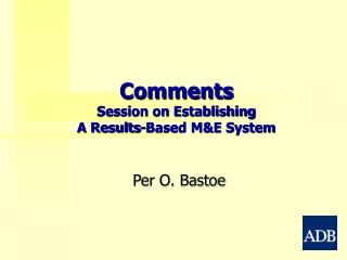 Comments Session on Establishing  A Results-Based M&E System